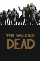 The walking dead - a continuing story of survival horror Book 7