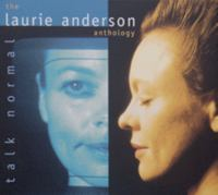 Talk normal [Ljudupptagning] : the Laurie Anderson anthology
