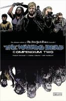 The walking dead compendium Vol. 2 / [Robert Kirkman, Charlie Adlard, Cliff Rathburn]