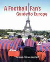A football fan's guide to Europe