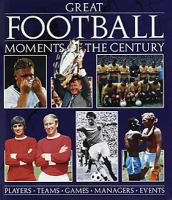 Great football moments of the century