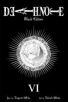 Death note - black edition 6 / [translation & adaptation: Tetsuichiro Miyaki]