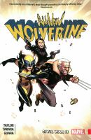 All-new Wolverine Vol. 2, Civil War II / writer: Tom Taylor ; artist: Marcio Takara