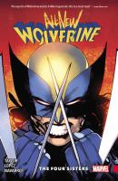 All-new Wolverine Vol. 1, The four sisters / writer: Tom Taylor ; art: David Lopez & David Navarrot