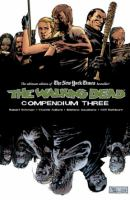 The walking dead compendium Vol. 3 / [Robert Kirkman ...]