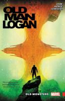 Old man Logan Vol. 4, Old monsters / writer: Jeff Lemire ; artist: Andrea Sorrentino
