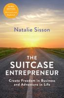 The suitcase entrepreneur : create freedom in business and adventure in life