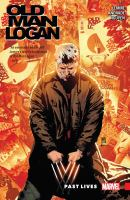 Old man Logan Vol. 5, Past lives / Ewriter: Jeff Lemire ; artist: Filipe Andrade, Eric Nguyen