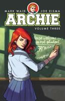 Archie Vol. 3 / story by Mark Waid with Lori Matsumoto ; art by Fiona Staples