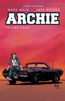 Archie Vol. 4, Over the edge / story by Mark Waid ; art by Pete Woods