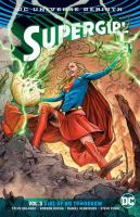 Supergirl Vol. 3, Girl of no tomorrow / Steve Orlando, writer ; Robson Rocha ..., pencillers
