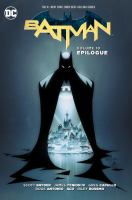 Batman Vol. 10, Epilogue / written by Scott Snyder, James Tynion IV ; art by Greg Capullo ...