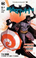 Batman Vol. 9, The tyrant wing / Tom King ..., writers ; Mikel Janín ..., artists