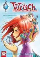 W.I.T.C.H 4. P. 2, Nerissa's revenge. Vol. 1 / [translation by Linda Ghio and Stephanie Dagg]
