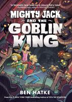 Mighty Jack [Book 2], Mighty Jack and the goblin king