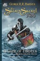 George R. R. Martin's The sworn sword : a Game of thrones prequel graphic novel
