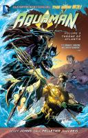 Aquaman Vol. 3, The Throne of Atlantis / Goff Johns, writer ; Paul Pelletier, Ivan Reis, penciller ; [Aquaman created by Paul Norris ; Superman created by Jerry Siegel and Joe Shuster]