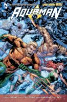 Aquaman Vol. 4, Death of a king / Geoff Johns, writer ; Paul Pelletier, penciller ; [Aquaman created by Paul Norris]