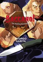 Baccano! Vol. 1. The rolling bootlegs /