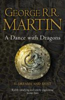 A dance with dragons P. 1, Dreams and dust
