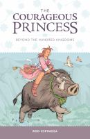 The courageous princess Volume 1. Beyond the hundred kingdoms /