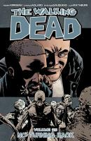 Image Comics presents The walking dead Vol. 25, No turning back / [Robert Kirkman, writer ; Charlie Adlard, penciler]
