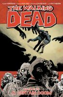 Image Comics presents The walking dead Vol. 28, A certain doom / created by Robert Kirkman ; Charles Adlard, Stefano Gaudiano
