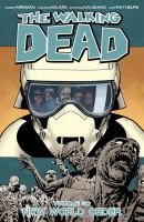 Image Comics presents The walking dead Vol. 30, New world order / Robert Kirkman: creator, writer ; Charlie Adlard: penciler