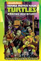 Teenage mutant ninja turtles amazing adventures Tea-time for a turtle /