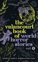The Valancourt book of world horror stories Vol. 1 / /