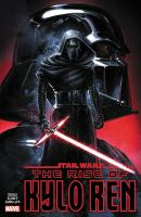 Star Wars The rise of Kylo Ren /