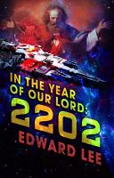 In the year of our Lord: 2202