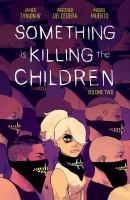 Something is killing the children Volume two / /