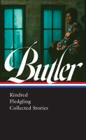 Octavia E. Butler: Kindred, Fledgling, Collected Stories (Loa 38)