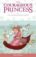 The courageous princess Volume 2. The unremembered lands /