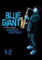 Blue giant Vols. 1-2 /