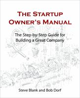 The startup owner's manual Vol. 1, The step-by-step guide for building a great company